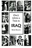 Basil Balian Once Upon a Time in Iraq