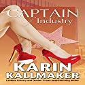 Captain of Industry Audiobook by Karin Kallmaker Narrated by C.C. Sinclair