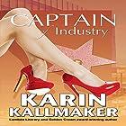 Captain of Industry Hörbuch von Karin Kallmaker Gesprochen von: C.C. Sinclair