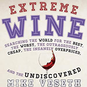 Extreme Wine Audiobook