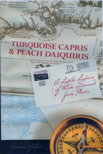 Turquoise Capris & Peach Daiquiris: A Little Lexicon of Words Derived from Places PDF