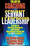 img - for The Art of Coaching for Servant Leadership: A Guide for Coaches, Managers, and Anyone Who Wants to Bring Out the Best in Others book / textbook / text book
