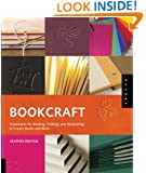 Bookcraft: Techniques for Binding, Folding, and Decorating to Create Books and More
