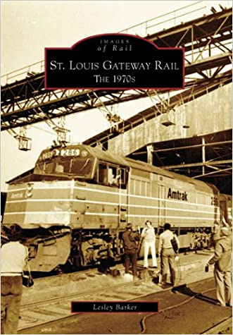 St. Louis Gateway Rail: The 1970's (MO) (Images of Rail)