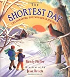 The Shortest Day: Celebrating the Winter Solstice (0525469680) by Pfeffer, Wendy