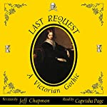 Last Request: A Victorian Gothic | Jeff Chapman