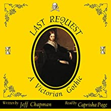 Last Request: A Victorian Gothic (       UNABRIDGED) by Jeff Chapman Narrated by Caprisha Page