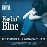 Autour de minuit - Feelin blue