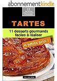 Tartes: 11 desserts gourmands faciles � r�aliser (Alix et ses D�lices t. 4)