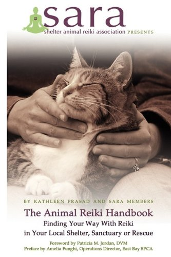 The Animal Reiki Handbook – Finding Your Way With Reiki in Your Local Shelter, Sanctuary or Rescue