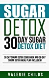 Sugar Detox: Sugar Detox Diet - 30 Day Sugar Detox Cook Book, Recipes and Meal Plan Included! Beat Sugar Cravings, Lose Weight, Increase Energy! (Sugar ... Detox, Weight Loss and More Energy Book 1)