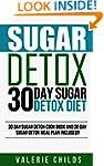 Sugar Detox: Sugar Detox Diet - 30 Da...