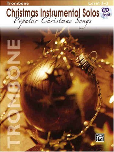 Christmas Instrumental Solos: Popular Christmas Songs- Book & CD (Trombone Edition)