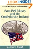 Sam Bell Maxey and the Confederate Indians (Civil War Campaigns and Commanders Series)