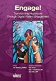 img - for Engage!: Transforming Healthcare Through Digital Patient Engagement (HIMSS Book Series) book / textbook / text book