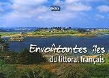 echange, troc Florence Henneresse - Envoûtantes îles du littoral français