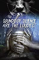 The Sounds of Silence are the Loudest