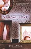 Vandal Love: A Novel