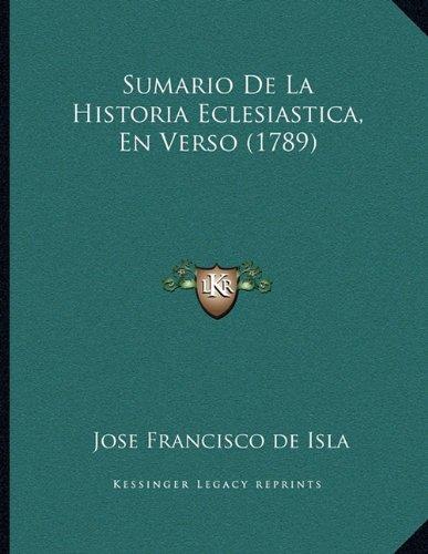 Sumario de La Historia Eclesiastica, En Verso (1789)