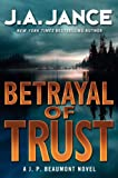 Betrayal of Trust: A J. P. Beaumont Novel (0062083848) by J.A. Jance