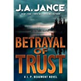 Betrayal Of Trust: A J. P. Beaumont Novelby J A Jance