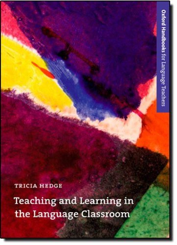 Teaching and Learning in the Language Classroom (Oxford...