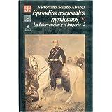 Episodios Nacionales Mexicanos, Segunda Parte: La Intervencion y El Imperio, V (Historia)