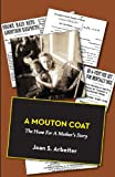 img - for A Mouton Coat: The Hunt for a Mother's Story book / textbook / text book