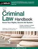 The Criminal Law Handbook: Know Your Rights, Survive the System