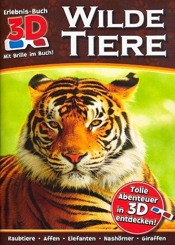 Wilde Tiere: Raubtiere . Affen . Elefanten . Nashörner . Giraffen - Die Welt der Tiere in 3D mit Brille im Buch 2012 [Broschiert] (Jugendbuch Natur)