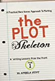The Plot Skeleton (Writing Lessons from the Front)