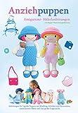 Anziehpuppen Amigurumi- H�kelanleitungen: Anleitungen f�r 5 gro�e Puppen mit Kleidung, Schuhen und Accessoires, einen kleinen B�ren und eine gro�e Tragetasche (Sayjai's Amigurumi H�kelanleitungen 3)