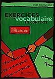 echange, troc Anne Akyuz - Exercices de vocabulaire en contexte. Niveau intermédiaire