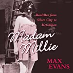 Madam Millie: Bordellos from Silver City to Ketchikan | Max Evans