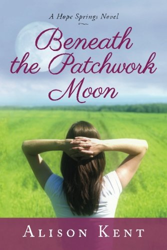 Image of Beneath the Patchwork Moon (A Hope Springs Novel)