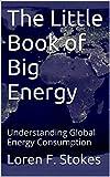 The Little Book of Big Energy: Understanding Global Energy Consumption