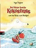 Der kleine Drache Kokosnuss und die Reise zum Nordpol: Band 22 (Die Abenteuer des kleinen Drachen Kokosnuss)