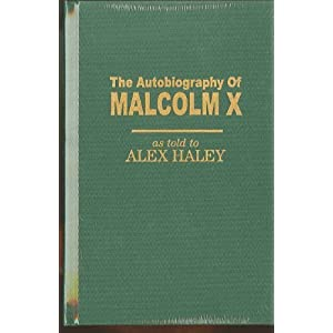 an autobiography of malcolm x by malcolm x and alex haley Dive deep into malcolm x, alex haley's the autobiography of malcolm x with extended analysis, commentary, and discussion.
