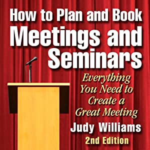 How to Plan and Book Meetings and Seminars - 2nd edition | [Judy Williams]