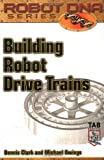 Building Robot Drive Trains (Robot DNA Series) - 0071408509