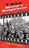 img - for I Was Hitler's Neighbour by Edgar Feuchtwanger (9-Apr-2015) Paperback book / textbook / text book