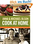 Anna and Michael Olson Cook at Home:...
