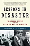 img - for Lessons in Disaster: McGeorge Bundy and the Path to War in Vietnam book / textbook / text book