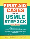 img - for First Aid Cases for the USMLE Step 2 CK, Second Edition (First Aid USMLE) 2nd Edition by Le, Tao, Halvorson, Elizabeth (2009) Paperback book / textbook / text book