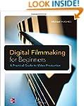 Digital Filmmaking for Beginners A Pr...