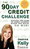 The 90-Day Credit Challenge: Playing the Game of Credit Scoring- Know the Rules to Win!