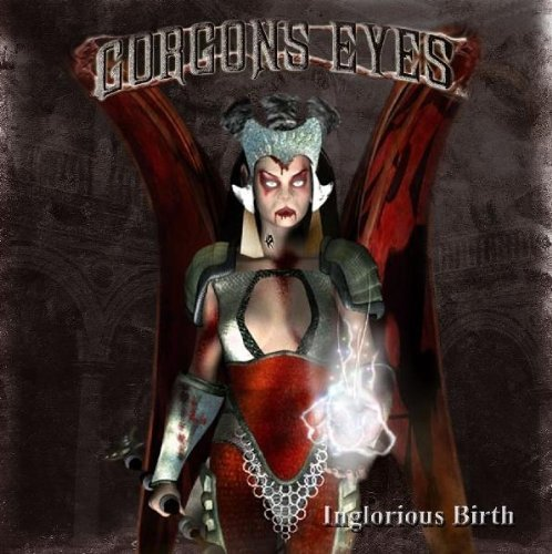 Inglorious Birth by Eyes, Gorgons (2007-09-17)