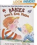 Babies Don't Eat Pizza: A Big Kids' B...