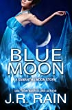 Blue Moon: A Samantha Moon Story