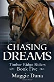 Chasing Dreams (Timber Ridge Riders) (Volume 5)